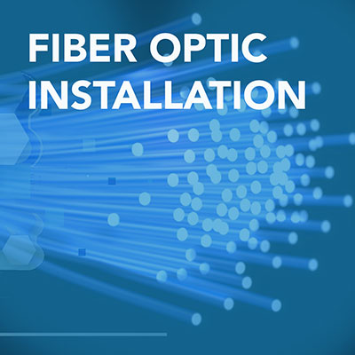 Fiber Optic Installation